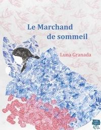 Luna Granada - Le marchand de sommeil.