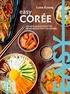 Luna Kyung et Sandra Mahut - Easy Corée - Les meilleures recettes de mon pays tout en images.