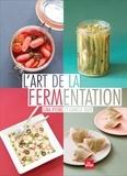 Luna Kyung et Camille Oger - L'art de la fermentation.