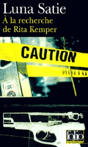 Luna Satie - A la recherche de Rita Kemper.