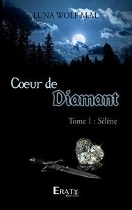 Luna Wolf M. M - Coeur de Diamant - Sélène.