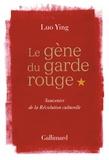 Luo Ying - Le gène du garde rouge - Souvenirs de la révolution culturelle.