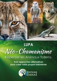Néo-chamanisme : repenser les animaux totems- Trois approches alternatives pour créer votre propre totémisme -  Lupa |