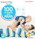 Lupe et Gilles Diederichs - 100 activités avec papa (0-10 ans) - Pour favoriser les moments complices.
