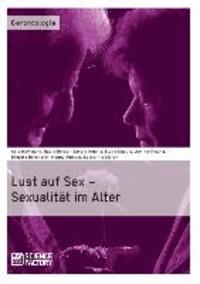 Lust auf Sex - Sexualität im Alter.