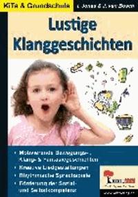 Lustige Klanggeschichten - Bewährte Tipps und Ideen aus der Praxis.