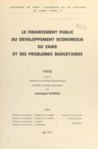 Lusungulu Kivenga - Le financement public du développement économique du Zaïre et ses problèmes budgétaires - Thèse pour le Doctorat ès sciences économiques.