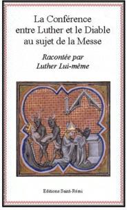 Luther - La conférence entre Luther et le diable au sujet de la messe.