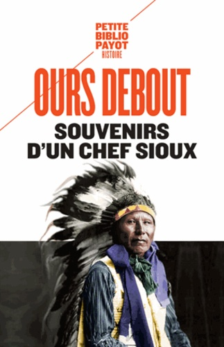 Luther Ours Debout - Souvenirs d'un chef Sioux.