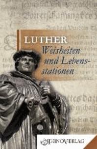 Luther: Weisheiten & Lebensstationen - Band 16.
