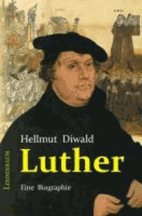 Luther - Eine Biographie.