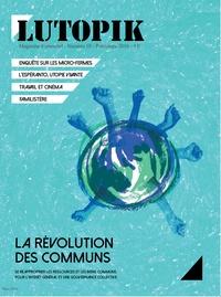 Lutopik magazine - Lutopik N° 10 : La révolution des Communs.