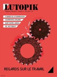 Lutopik magazine - Lutopik N° 11 : Regards sur le travail.
