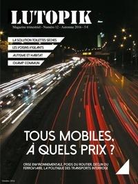 Lutopik magazine - Lutopik N° 12 : Tous mobile, à quels prix ?.