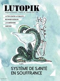 Lutopik magazine - Lutopik N° 16 : Système de santé en souffrance.