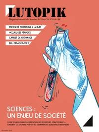 Lutopik magazine - Lutopik N° 9 : Sciences : un enjeu de société.