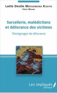 Sorcellerie, malédictions et délivrance des victimes- Témoignages de délivrance - Lutte Destin Matoumona Kissita |