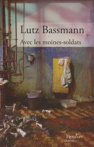 Lutz Bassmann - Avec les moines-soldats.