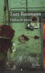 Lutz Bassmann - Haïkus de prison.