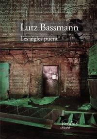 Lutz Bassmann - Les aigles puent.