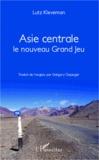 Lutz Kleveman - Asie Centrale - Le nouveau Grand Jeu.