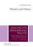 Lutz Niethammer - Memory and History - Essays in Contemporary History.