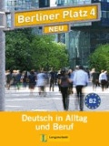 Lutz Rohrmann et Susan Kaufmann - Berliner Platz 4 NEU - Lehr- und Arbeitsbuch 4 mit 2 Audio-CDs - Deutsch in Alltag und Beruf.