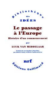 Luuk Van Middelaar - Le passage à l'Europe.