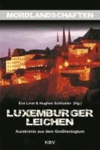 Luxemburger Leichen - Kurzkrimis aus dem Großherzogtum.