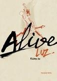Luz - Alive (Partie 3).