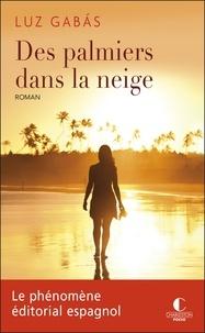 Livres en ligne pdf download Des palmiers dans la neige par Luz Gabas in French 9782368124253