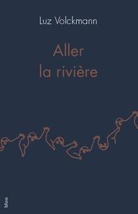 Luz Volckmann - Aller la rivière.