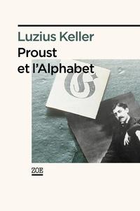 Luzius Keller - Proust et l'Alphabet.