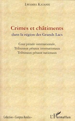 Lwamba Katansi - Crimes et châtiments dans la région des Grands Lacs - Cour pénale internationale, Tribunaux pénaux internationaux et Tribunaux pénaux nationaux.
