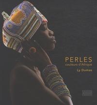 Ly Dumas - Perles - Couleurs d'Afrique, édition bilingue français-anglais.
