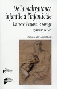 Lyasmine Kessaci - De la maltraitance infantile à l'infanticide - La mère, l'enfant, le ravage.