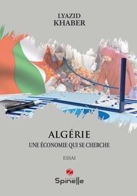 Lyazid Khaber - Algérie - Une économie qui se cherche.