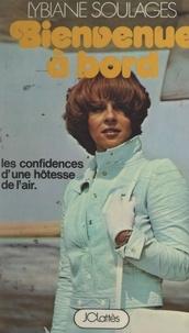 Lybiane Soulages et Jérôme Camilly - Bienvenue à bord - Les confidences d'une hôtesse de l'air.