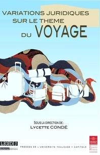"""Lycette Condé - Variations juridiques sur le thème du voyage - Colloque annuel de l'Institut Fédératif de Recherche en Droit """"Mutation des normes juridiques"""" 19 et 20 juin 2014."""
