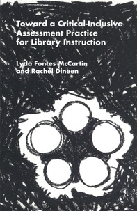 Lyda Fontes McCartin et Rachel Dineen - Toward a Critical-Inclusive Assessment Practice for Library Instruction.