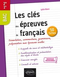 Lydia Blanc - Les clés des épreuves de français en 50 fiches BAC 2de/1re.