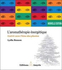 Deedr.fr L'aromathérapie énergétique - Guérir avec l'âme des plantes Image