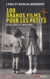 Lydia Boukhrief et Nicolas Boukhrief - 100 grands films pour les petits - De Max Linder à La tortue rouge.