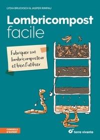 Lydia Brucksch et Jasper Rimpau - Lombricompost facile - Fabriquer son lombricomposteur et bien l'utiliser.