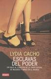 Lydia Cacho - Esclavas del poder - Un viaje al corazon de la trata sexual de mujeres y niñas en el mundo.