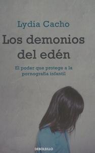 Lydia Cacho - Los demonios del edén - El poder que protege a la pornografia infantil.