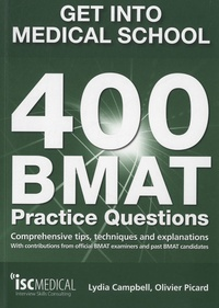 Get into Medical School : 400 BMAT Practice Questions - Comprehensive Tips, Techniques and Explanations.pdf