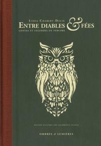 Lydia Chabert-Dalix - Entre Diables et fées - Contes et légendes en Vercors.