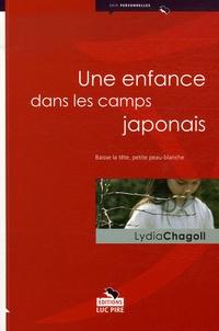 Lydia Chagoll - Une enfance dans les camps japonais - Baisse la tête, petite peau-blanche.