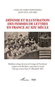 Lydia de Haro Hernandez et Jean-Paul Socard - Défense et illustration des femmes de lettres en France au XIXe siècle.